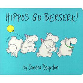 Hippos go berserk by Sandra Boynton -  Board book 1