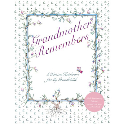 Grandmother Remembers - A written heirloom for my grandchild 1