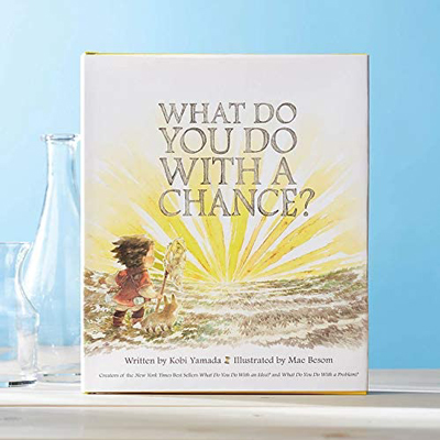 What do you do with a chance? 1
