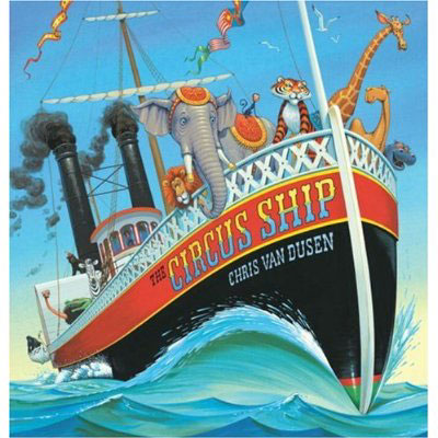 The Circus Ship by Chris Van Dusen -hardcover 1