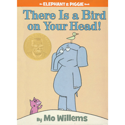 There is a bird on your head! (An Elephant and Piggie book) 1