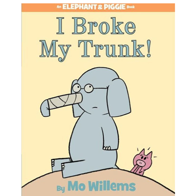 I Broke My Trunk! (An Elephant and Piggie Book) 1