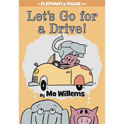 Let's go for  a drive! (An Elephant and Piggie Book) 1