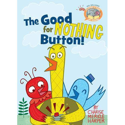 The Good for Nothing Button! (elephant and piggie like reading) 1