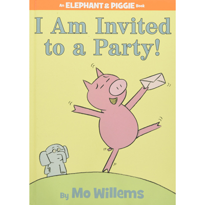 I Am Invited To A Party! (An Elephant and Piggie Book) 1