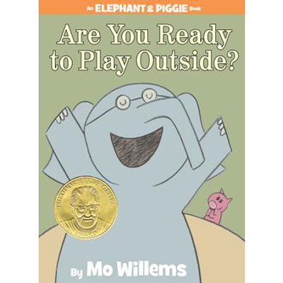 Are you ready to play outside? (An Elephant and Piggie Book) 1