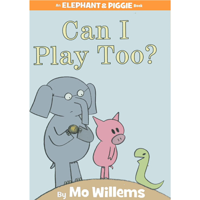 Can I Play Too? (An Elephant and Piggie Book) 1