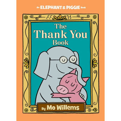 The Thank You Book (An Elephant and Piggie Book) 1