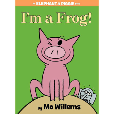 I'm a Frog! An Elephant and Piggie Book by Mo Willems 1