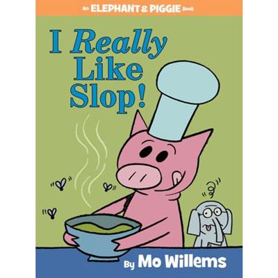 I really like slop! (An Elephant and Piggie Book) 1