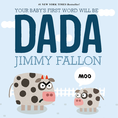 Your Baby's First Word Will Be Dada 1