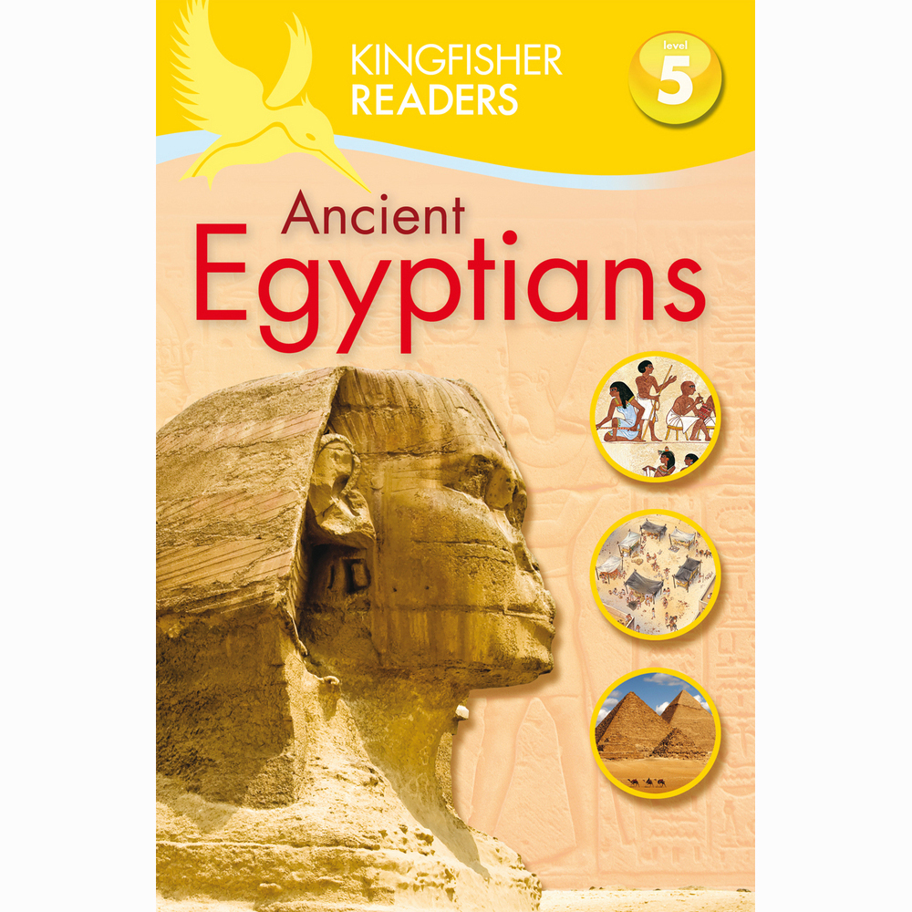 Kingfisher readers - Ancient Egyptians Level 5 1