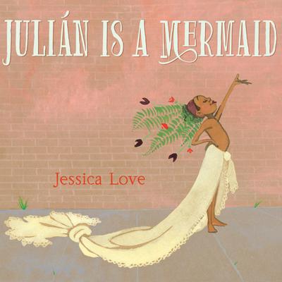 Julian is a Mermaid 1
