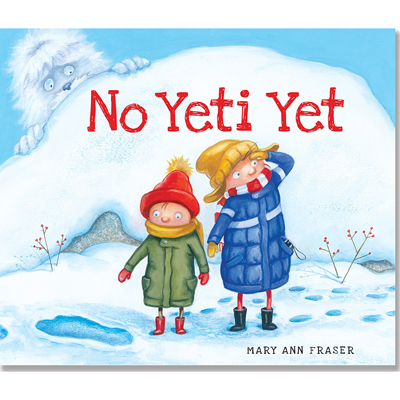 No Yeti Yet by Mary Ann Fraser 1