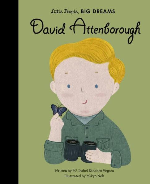 Little people, big dreams David Attenborough 1