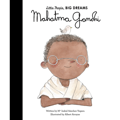 Little people, big dreams Mahatma Gandhi 1
