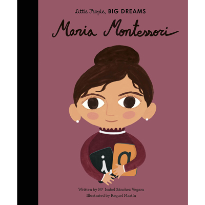 Little people, big dreams Maria Montessori 1