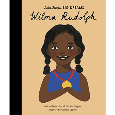 Little people, big dreams Wilma Rudolph 1