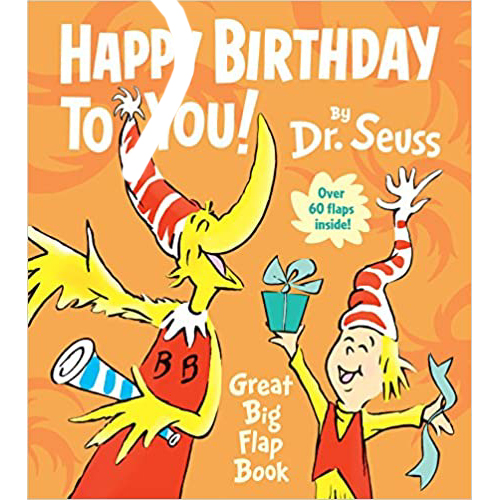 Happy Birthday to You! Great big flap book - Dr. Seuss 1