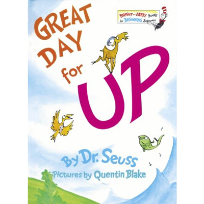 Great Day for Up! - Dr. Seuss 1