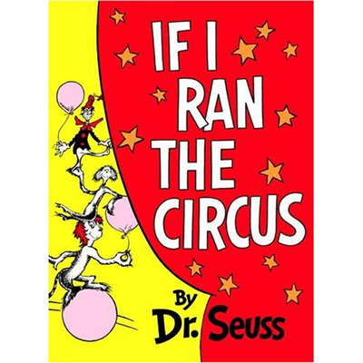 If I Ran the Circus - Dr. Seuss 1