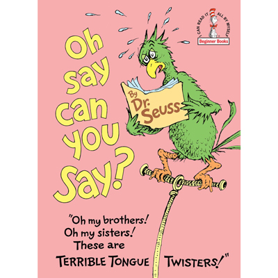 Oh say can you say? - Dr. Seuss 1