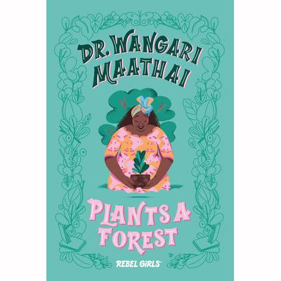 Dr. Wangari Maathai Plants a Forest 1
