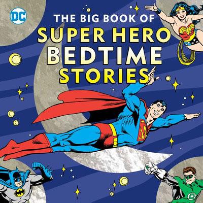 The Big Book of Super Hero Bedtime Stories 1