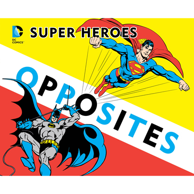 Super Heroes Book of Opposites 1
