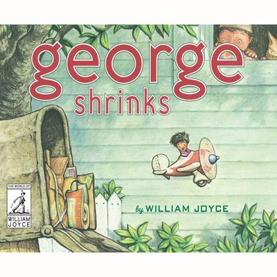 George Shrinks by William Joyce 1
