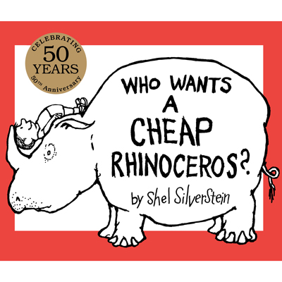 Who Wants a Cheap Rhinoceros? 50th Anniversary Edition by Shel Silverstein 1